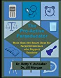 img - for The Pro-Active Paraeducator: More than 250 Smart Ideas for Paraprofessionals who book / textbook / text book