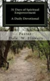 31 Days of Spiritual Empowerment, Dale Flowers, 1467966711