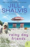 Rainy Day Friends: A Novel by  Jill Shalvis in stock, buy online here