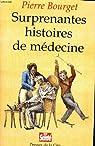 Surprenantes histoires de médecine par Bourget