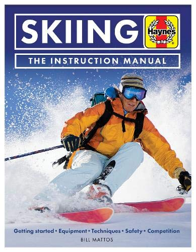 Skiing Manual: Getting started: Equipment, techniques, safety, competition (Haynes Manuals) by Haynes Publishing UK