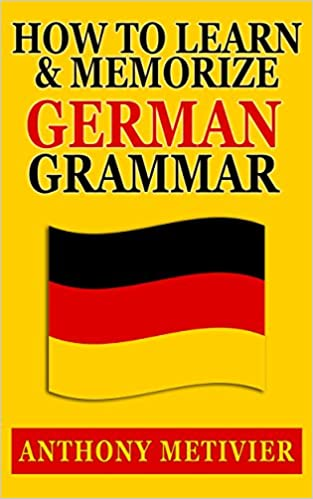 How to Learn and Memorize German Grammar     Using a Memory