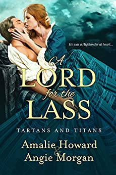 A Lord for the Lass (Tartans & Titans Book 2) by [Howard, Amalie]