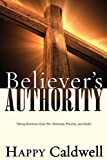 Believer's Authority, Happy Caldwell, 1603742778