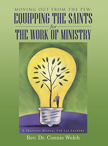 moving-out-from-the-pew-equipping-the-saints-for-the-work-of-ministry-a-training-manual-for-lay-lead