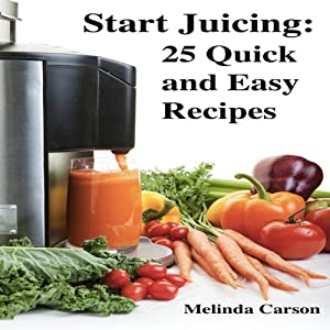 Start Juicing Audiobook