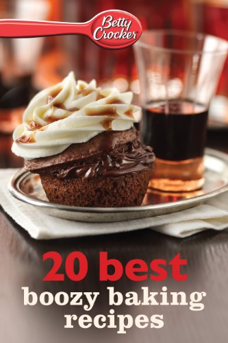 Betty Crocker 20 Best Boozy Baking Recipes (Betty Crocker eBook Minis) ()