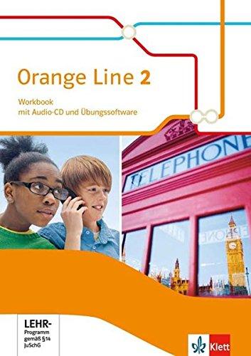 Orange Line 2: Workbook mit Audio-CD und Lernsoftware Klasse 6 (Orange Line. Ausgabe ab 2014)