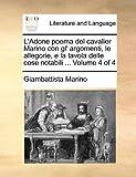 L' Adone Poema Del Cavalier Marino con Gl' Argomenti, le Allegorie, E la Tavola Delle Cose Notabili, Giambattista Marino, 117086953X