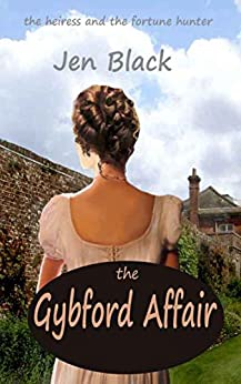 The Gybford Affair: The heiress and the fortune hunter by [Black, Jen]