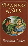 Banners of Silk, Rosalind Laker, 075051440X
