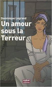 Un amour sous la Terreur par Legrand