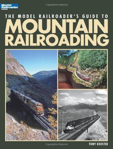 - Model Railroader's Guide to Mountain Railroading (Model Railroader Books)