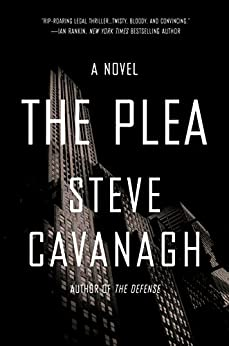 The Plea: A Novel (Eddie Flynn) by [Cavanagh, Steve]