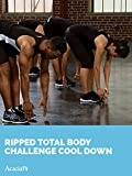 Ripped Total Body Challenge: Cool Down
