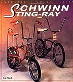 Schwinn Sting-Ray  (Bicycle Books )