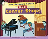 The Keyboard Family Takes Center Stage!, Trisha Speed Shaskan, 1404860452