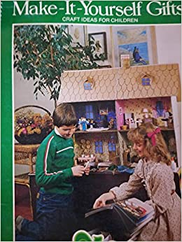 Make It Yourself Gifts Craft Ideas For Children Nan Roloff Amazon