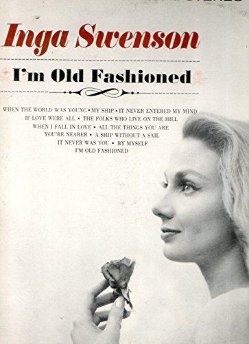 Inga Swenson: I'm Old Fashioned