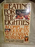 Eating for the Eighties, Janie C. Hartbarger and Neil J. Hartbarger, 0030590760