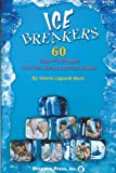 IceBreakers: (60 Fun Activities to Build a Better Choir)