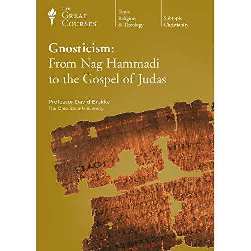 Gnosticism: From Nag Hammadi to the Gospel of Judas by The Great Courses