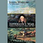 Jefferson's War: America's First War on Terror, 1801-1805 | Joseph Wheelan