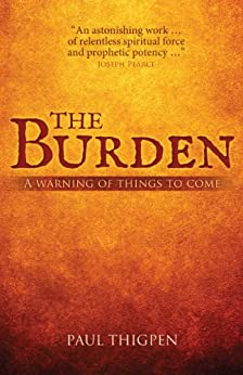 The Burden: A Warning of Things to Come by [Thigpen, Paul]