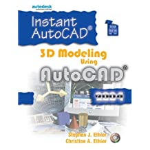 Instant AutoCAD: 3D Modeling Using AutoCAD 2004