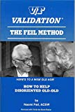 V/F Validation: The Feil Method, How to Help Disoriented Old-Old