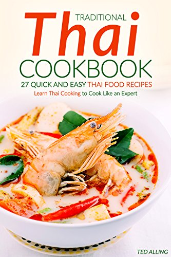 Traditional thai cookbook 27 quick and easy thai food recipes traditional thai cookbook 27 quick and easy thai food recipes learn thai cooking to forumfinder Images