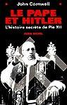 Le Pape et Hitler. L'histoire secrète de Pie XII  par Cornwell
