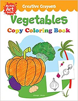 Buy Colouring Book of Vegetables: Creative Crayons Series ...
