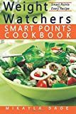 #6: Weight Watchers Smart Points Cookbook: Ultimate Collection of Weight Watchers Smart Points Recipes to Lose Weight and Get Fit - Nutrition Facts and Smart Points for Every Recipe!