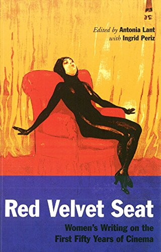 The Red Velvet Seat: Women's Writings on the Cinema: The First Fifty Years