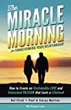 img - for The Miracle Morning for Transforming Your Relationship: How to Create an Unshakable LOVE and Unleashed PASSION that Lasts a Lifetime! (The Miracle Morning Book Series) (Volume 9) book / textbook / text book