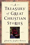 A Treasury of Great Christian Stories, , 0801012236