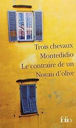 Trois chevaux - Montedidio - Le contraire de un - Noyau d'olive