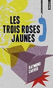 """Afficher """"Les Trois roses jaunes"""""""
