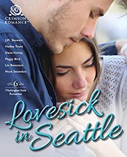 Lovesick in Seattle: 6 Washington State Romances by [Stewart, J.M., Trent, Holley, Volney, Dana, Bird, Peggy, Rancourt, Liv, Snowdon, Nora]