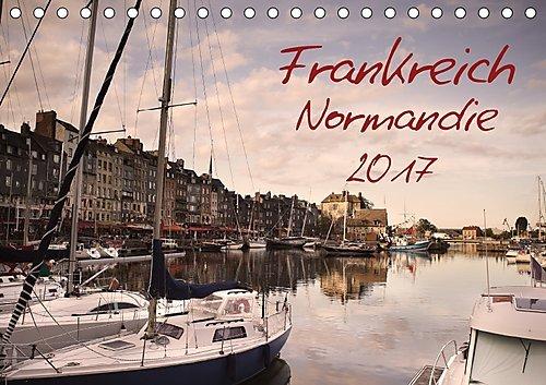 Frankreich Normandie (Tischkalender 2017 DIN A5 quer)