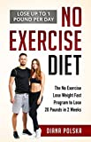 No Exercise Diet: The No Exercise Lose Weight Fast Program to Lose 20 Pounds in 2 Weeks