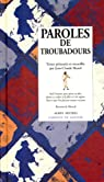 Paroles de troubadours par Marol