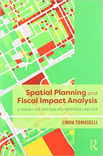 Spatial Planning and Fiscal Impact Analysis A Toolkit for Existing and Proposed Land Use