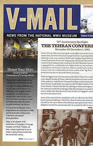 V-Mail News From the National WWII Museum : The Tehran Conference November 28- December 1, 1943; Norman Hatch Combat Cameraman 2nd & 5th Marine Divisions Oral History; James Milton White - A Family's Tribute
