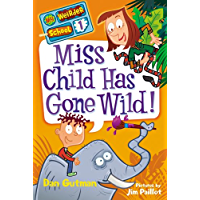 My Weirder School #1: Miss Child Has Gone Wild! (English Edition)