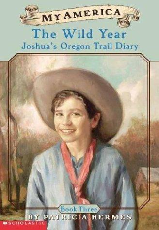 Download My America: The Wild Year, Joshua's Oregon Trail Diary, Book Three pdf