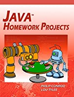 Java Homework Projects: A NetBeans GUI Swing Programming Tutorial, 8th Edition Front Cover