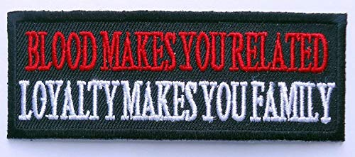 Loyalty Makes You Family Blood -Related Morale Embroidered Biker Vest Patch