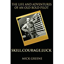 The Life and Adventures of an Old Bold Pilot: Skill, Courage, Luck